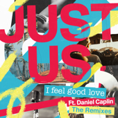 I Feel Good Love (Remixes) [feat. Daniel Caplin] - EP