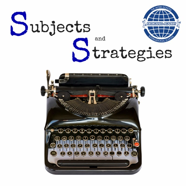 Subjects and Strategies