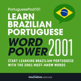 Learn Brazilian Portuguese - Word Power 2001 (Unabridged) audiobook
