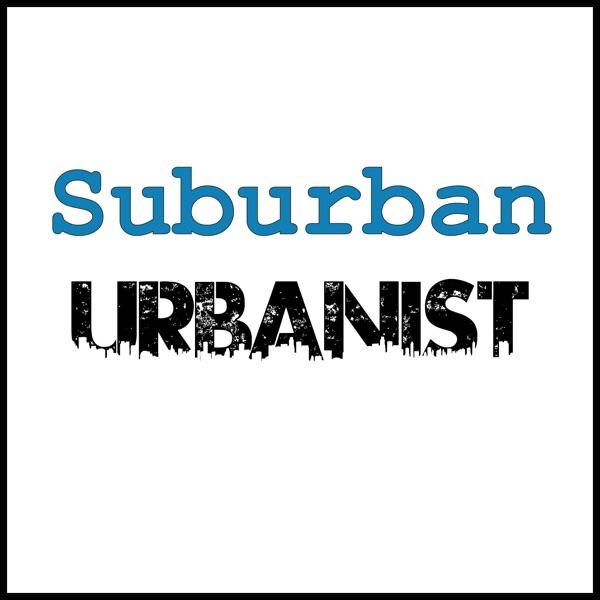 Suburban Urbanist