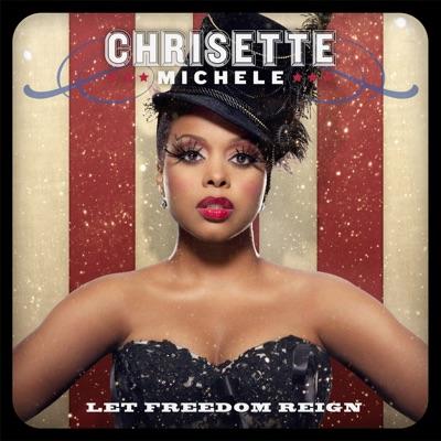 Let Freedom Reign - Chrisette Michele