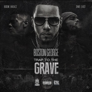 Trap to the Grave (feat. Boosie Badazz & Dave East) - Single Mp3 Download