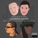 Deekline & Fish - Champion Sound (Aries Remix) [feat. Navigator & Blackout JA]