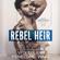 Vi Keeland & Penelope Ward - Rebel Heir: Book One: The Rush Series, Volume 1 (Unabridged)
