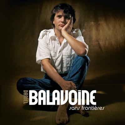 Sans frontières (Edition 25è anniversaire) - Daniel Balavoine