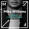 Mike Williams - Melody