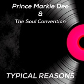 Prince Markie Dee And The Soul Convention - Typical Reasons (Swing My Way)
