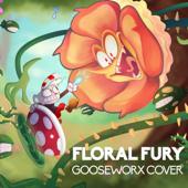 Floral Fury - Gooseworx