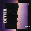 Khalid - Better Grafik