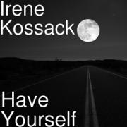 Have Yourself - Irene Kossack - Irene Kossack