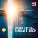 Journey Through a Magical Kingdom - Best Selections for Concert Band