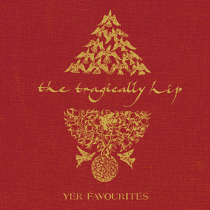 The Tragically Hip - Yer Favourites