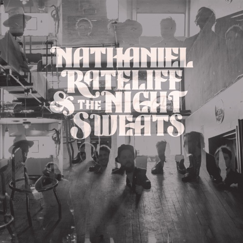 Nathaniel Rateliff & The Night Sweats - I Need Never Get Old - Single