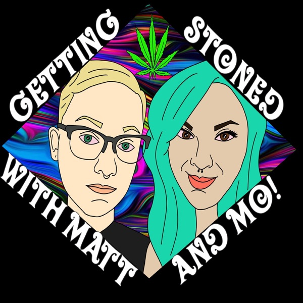 Getting Stoned with Matt & Mo