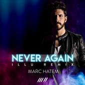 Never Again (Illu Remix) - Marc Hatem