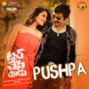 Pushpa From Touch Chesi Chudu Single