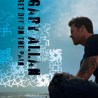 Get Off On the Pain - Gary Allan