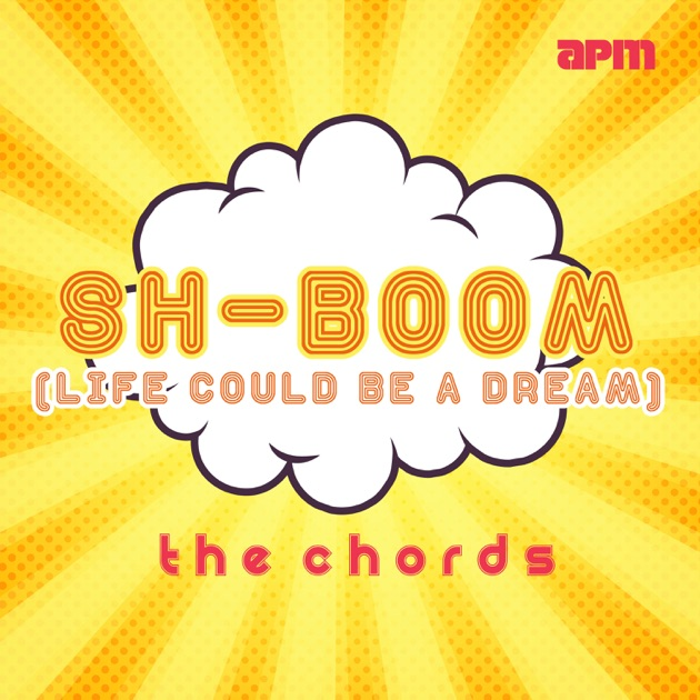 Sh Boom Life Could Be A Dream Ep By The Chords On Itunes