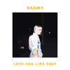 Dagny - Love You Like That artwork