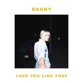 Dagny - Love You Like That