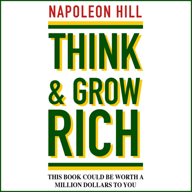 think and grow rich Tweet in think and grow rich, napoleon hill eludes to a secret which is mentioned in every chapter but never outright highlighted he says that when you discover.
