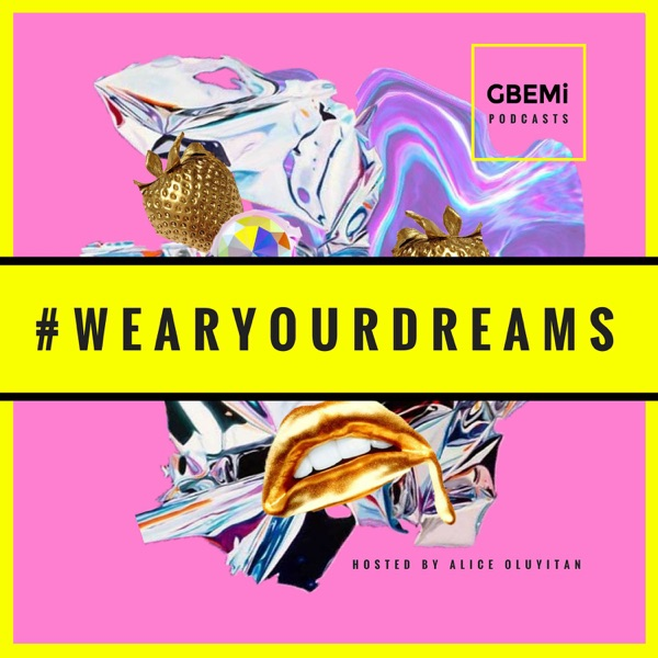 Wear Your Dreams by Alice Oluyitan