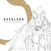 TVアニメ「オーバーロード」&「オーバーロード II」サウンドトラック「OVERLORD ORIGINAL SOUNDTRACK」