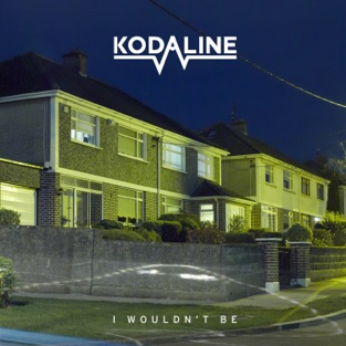 I Wouldn't Be – EP – Kodaline