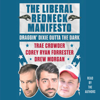 Trae Crowder, Drew Morgan & Corey Ryan Forrester - The Liberal Redneck Manifesto (Unabridged)  artwork
