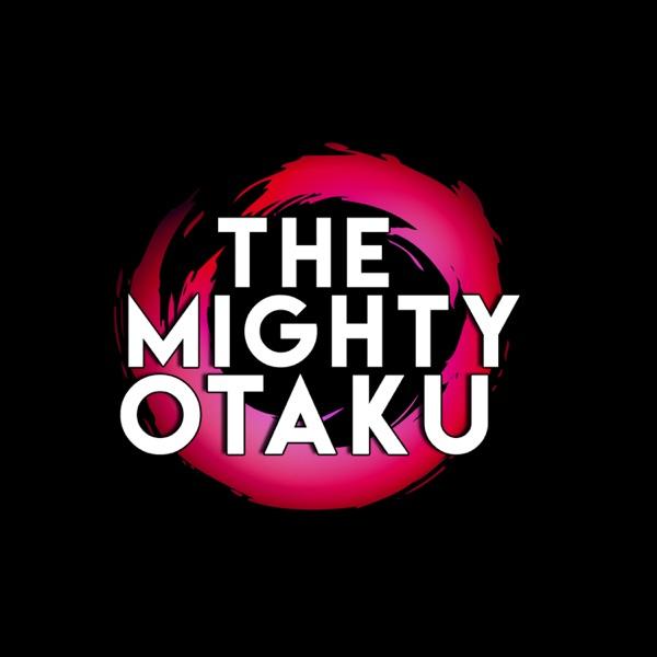 The Mighty Otaku
