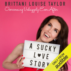A Sucky Love Story: Overcoming Unhappily Ever After (Unabridged) audiobook
