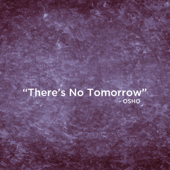 There's No Tomorrow (feat. Osho)