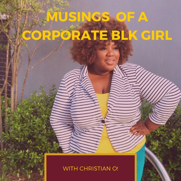 Musings of a Corporate Blk Girl