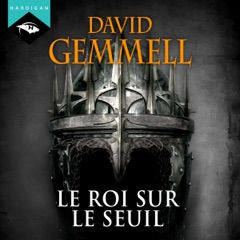 Le Roi sur le Seuil: Le Cycle de Drenaï