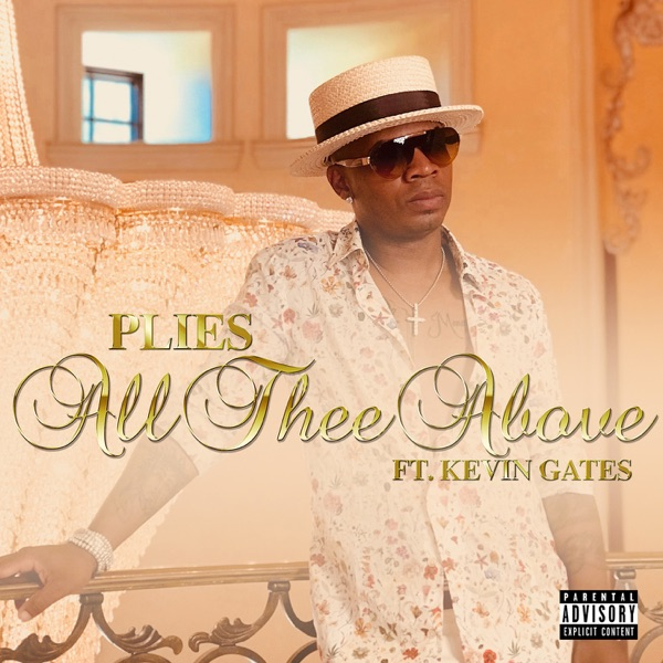 All Thee Above (feat. Kevin Gates) - Single