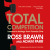 Ross Brawn & Adam Parr - Total Competition: Lessons in Strategy from Formula One (Unabridged) bild