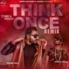 Think Once Remix Single
