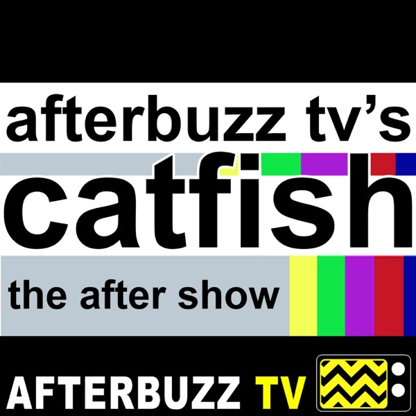 Catfish: The TV Show Reviews and After Show
