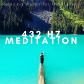 432 hz Meditation - Relaxing Waves for Mindfulness, Sleep Music Delta Waves, Tranquil Songs to Help You Sleep