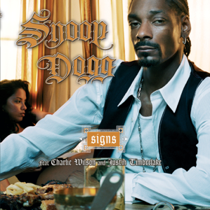 Snoop Dogg - Signs feat. Charlie Wilson & Justin Timberlake [feat. Charlie Wilson & Justin Timberlake]