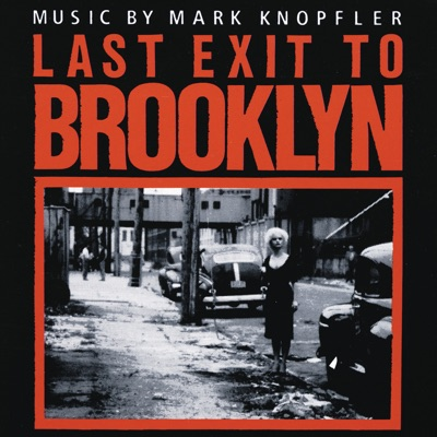 Last Exit to Brooklyn (Soundtrack from the Motion Picture) - Mark Knopfler