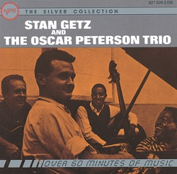 View album Stan Getz & Oscar Peterson Trio - Stan Getz And The Oscar Peterson Trio