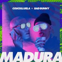 Descargar mp3  Madura (feat. Bad Bunny) - Cosculluela