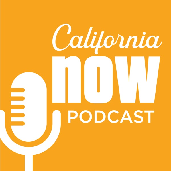 California Now Podcast