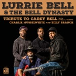 Lurrie Bell & The Bell Dynasty - Keep Your Eyes on the Prize