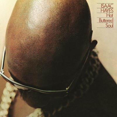 Hot Buttered Soul (Bonus Track Version) [Remastered] - Isaac Hayes