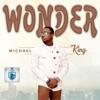 Wonder - Single, Michael King