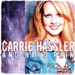 Carrie Hassler and Hard Rain - Seven Miles from Wichita