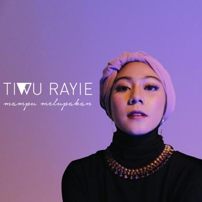 Tiwu Rayie - Mampu Melupakan