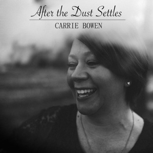After the Dust Settles – Carrie Bowen